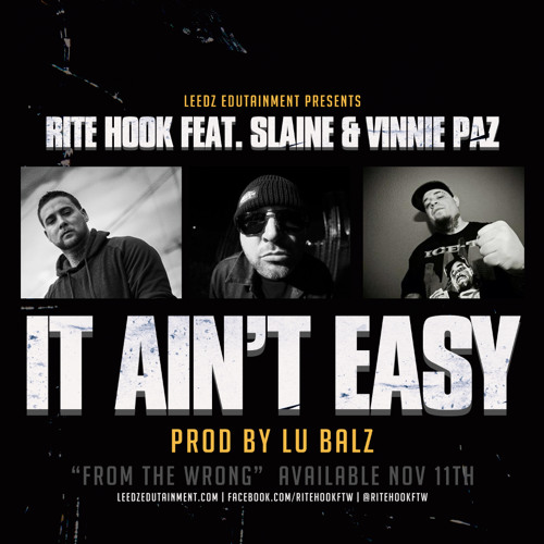 "Rite Hook ""It Ain't Easy"" (Feat. Vinnie Paz & Slaine"""