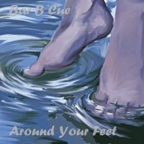 Bar B Cue - Around your feet (Original Mix)