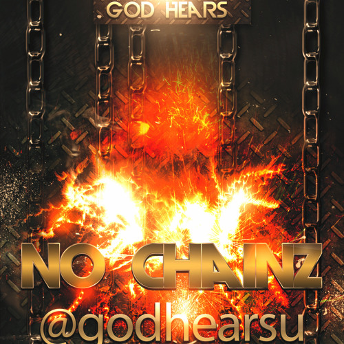 God Hears-No Chainz (Free DownLoad!)