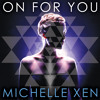 Michelle Xen - On For You