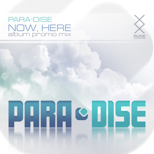 Para-Dise - 'Now, Here' album promo-MIX [FREE DOWNLOAD]