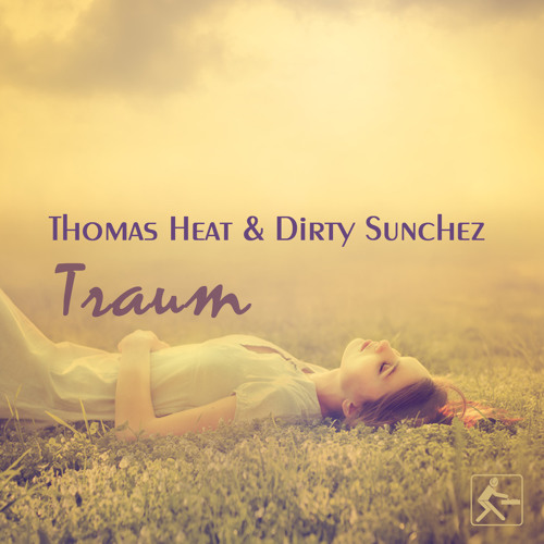 Thomas Heat & Dirty Sunchez - Traum (Thomas Heat Deep Pop Mix)