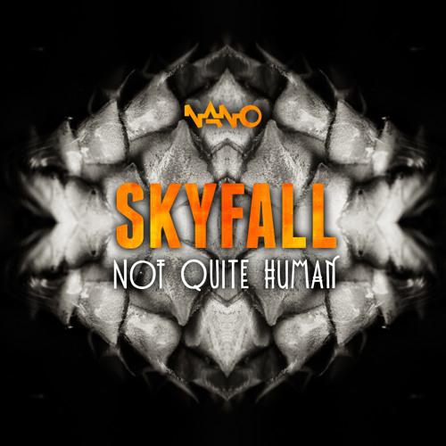 Skyfall - Not Quite Human