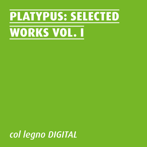 Platypus Selected Works Vol. I
