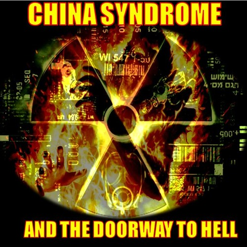 'China Syndrome and the Doorway to Hell' w/ Adam Trombly - November 6, 2013