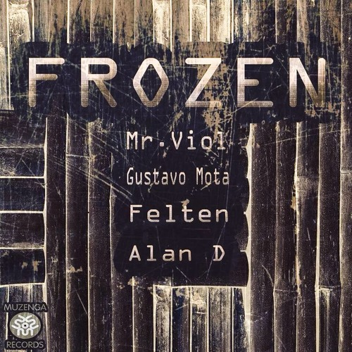 Mr. Viol - Frozen (Felten Rmx, Muzenga Records.)