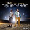 Bryce Feat. J - Malik - Turn Up The Night (Radio Edit)
