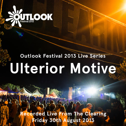 Outlook 2013 Live Series: Ulterior Motive, Clearing, 30.8.13