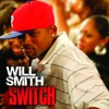 Will Smith - Switch (The Mirable Man Radio Edit)