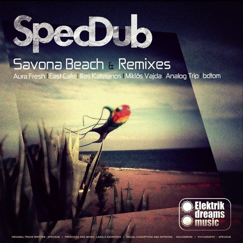 SpecDub - Savona Beach (East Cafe remix)Out now on Beatport Support www.elektrikdreamsmusic.com