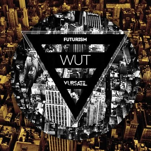 Futurism - Wut (Original Mix)