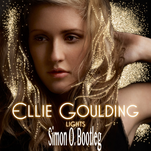Ellie Goulding - Lights (Simon O. Bootleg Original Mix) |FREE DOWNLOAD|