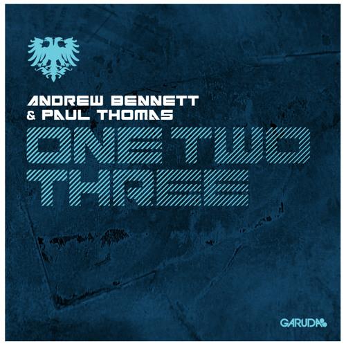 Andrew Bennett & Paul Thomas - One Two Three (Garuda)