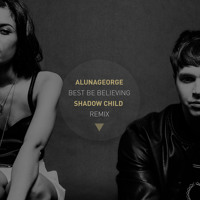 AlunaGeorge - Best Be Believing (Shadow Child remix)