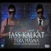 Jass Kalkat - Tera Hasna (Prod by Rishi Rich) Promo