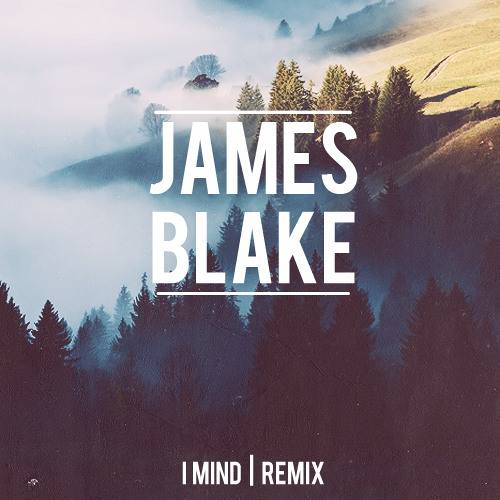 James Blake |  I Mind (Produced By 8t8)