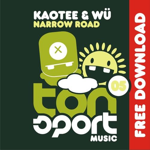 Kaotee & Wü - Narrow Road (FREE DOWNLOAD)