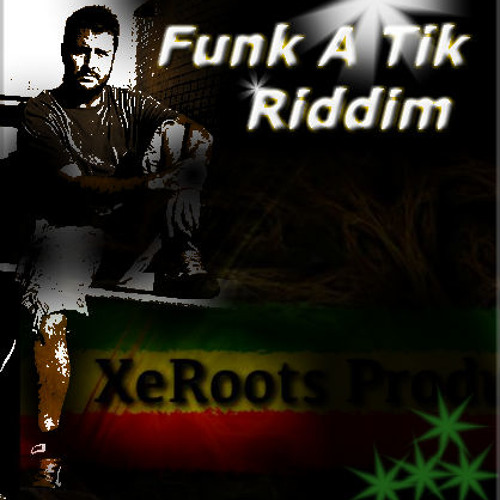 Funk A Tik Riddim by XeRoots Productions