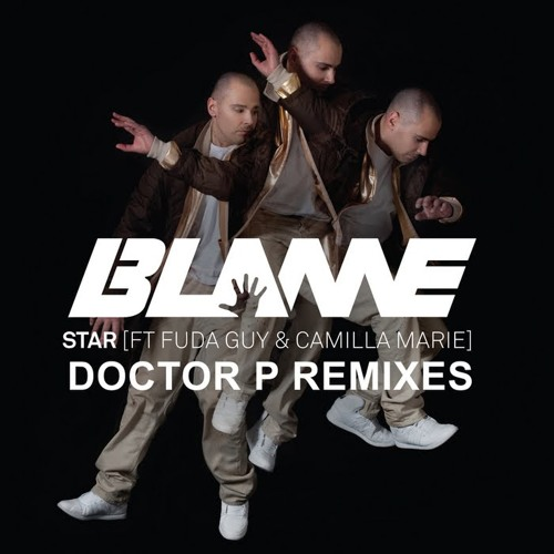 Blame - Star (Doctor P Remix)