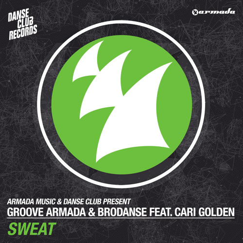 Groove Armada & Brodanse feat. Cari Golden - Sweat [OUT NOW!]