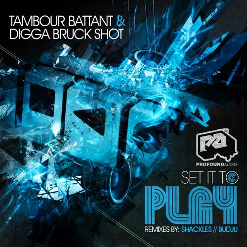 Tambour Battant & Digga Bruck Shot - Set It To Play (Budju Remix)