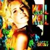Kill Kill - Lizzy Grant