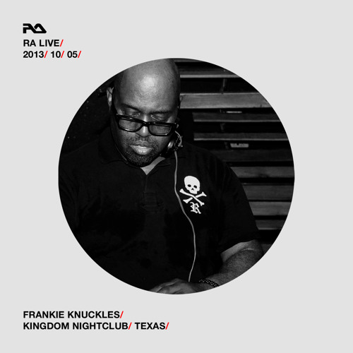 RA Live - 2013.10.05 - Frankie Knuckles at Kingdom, Texas