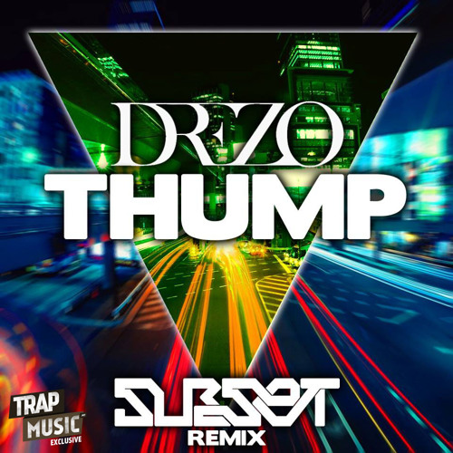 Thump by Drezo (Subset Remix) - TrapMusic.NET Exclusive