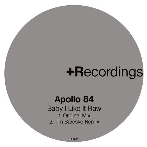 Apollo 84 - Baby I Like It Raw feat Tim Baresko Remix