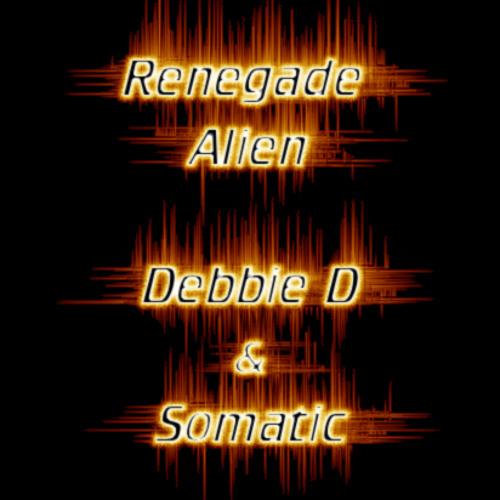 Renegade Alien - DJ Debbie D & DJ Somatic ---- (CLIP)