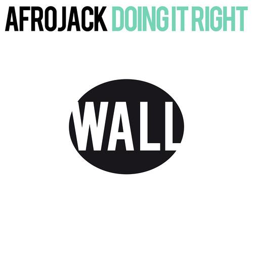 WALL 017 Afrojack - Doing it Right [Radio Edit]