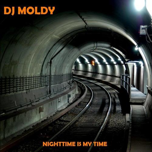 DJ MOLDY - NIGHTTIME IS MY TIME (11-2013)