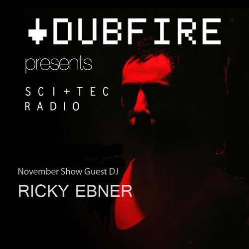 Dubfire presents SCI+TEC Radio Ep. 7 w/ Ricky Ebner [Part 2]