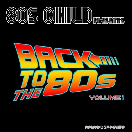 80s Child - Back to the '80s Mix