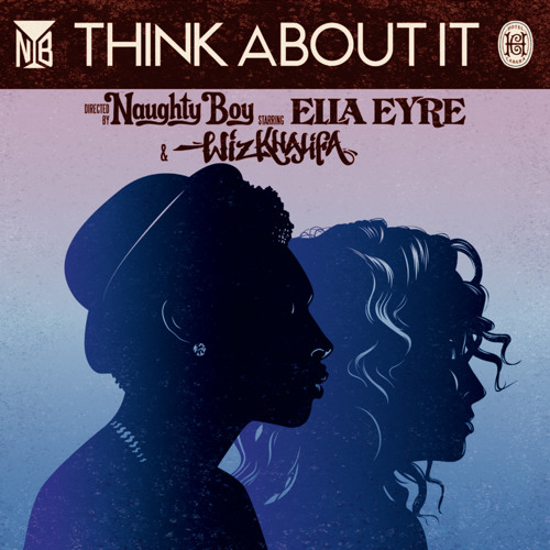 Naughty Boy feat. Wiz Khalifa & Ella Eyre - Think About It (TWRK Remix)