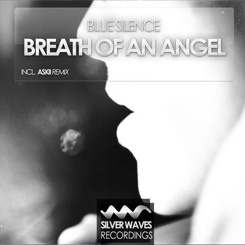 Blue Silence - Breath Of An Angel (ASKII Remix)