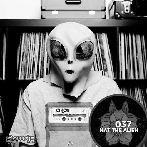 The Slowcast Vol. 037 - Mat The Alien - Free download