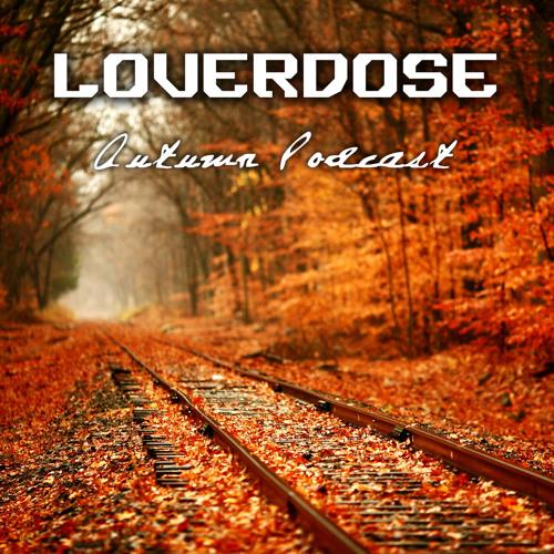 LOVERDOSE - Autumn Podcast