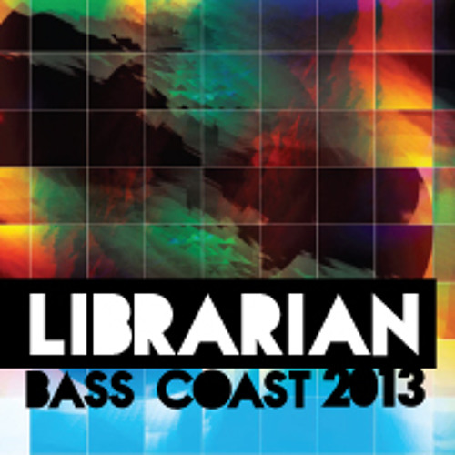 Librarian Bass Coast 2013 (Bassment Stage)DL