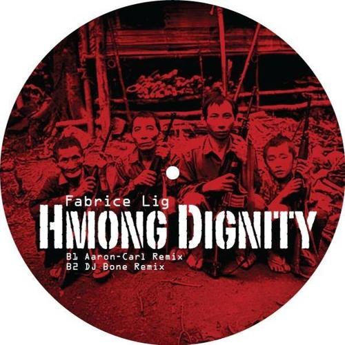 Fabrice Lig : Hmong Dignity : DJ Bone RMX  (Soundcloud Edit)