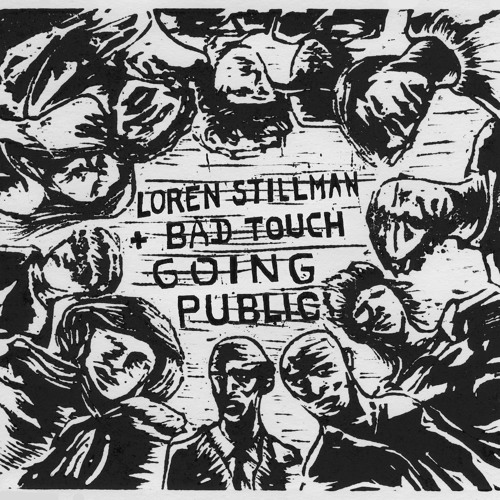 Preview of Loren Stillman and Bad Touch: Going Public