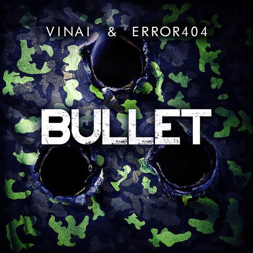 Bullet by VINAI & Error404