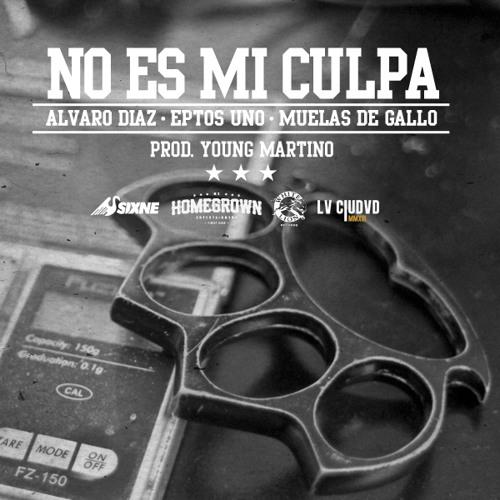 No Es Mi Culpa Feat. Eptos Uno x Muelas de Gall Prod. by Young Martino