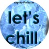 LETS CHILL