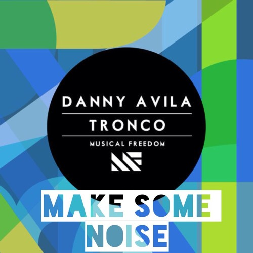 Make Some Noise Vs. Tronco -Danny Avila & Chuckie & Junxterjack (Portek MashUp)*CLICK BUY 4 FREE DL*
