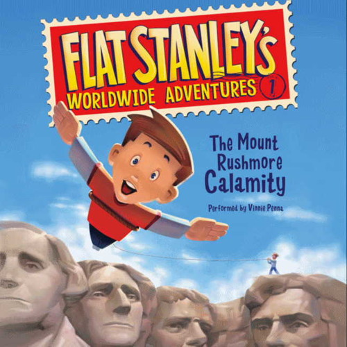 Flat Stanley's Worldwide Adventures #1: The Mount Rushmore Calamity by Jeff Brown