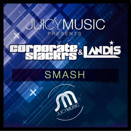 Landis & Corporate Slackrs- Smash(Original Mix)