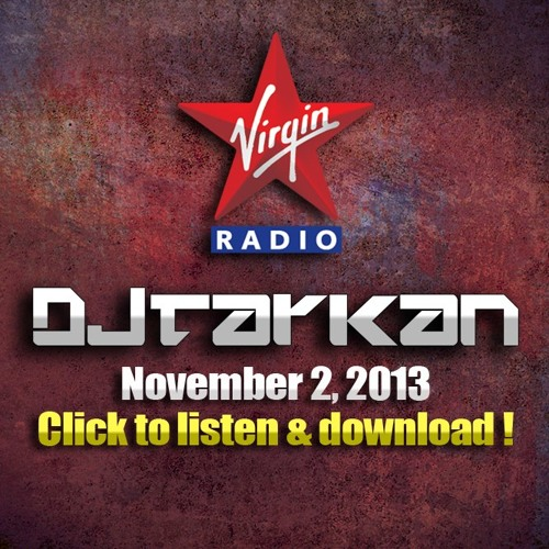 DJ Tarkan @ Virgin Radio (November 2, 2013)