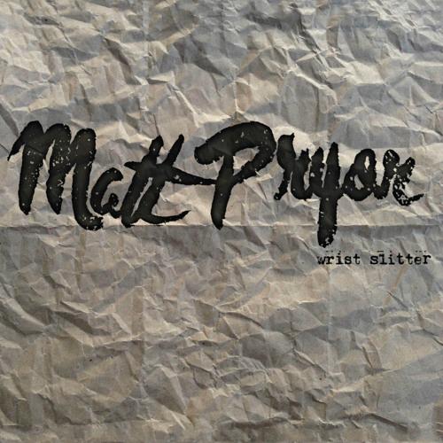 Matt Pryor -  Kinda Go To Pieces