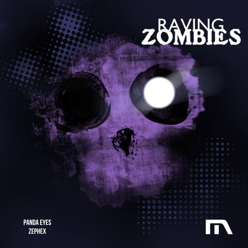 Panda Eyes & Zephex - Raving Zombies (Original Mix)
